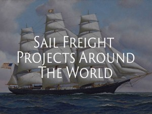 Sail Freight Projects Around the World