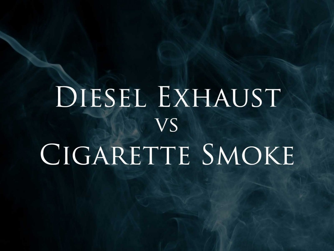 Diesel Exhaust vs Cigarette Smoke | Sailing Dog Dry Goods
